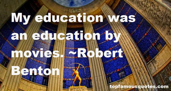 Robert Benton Quotes