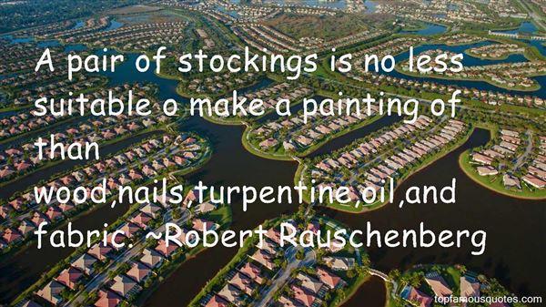 Robert Rauschenberg Quotes