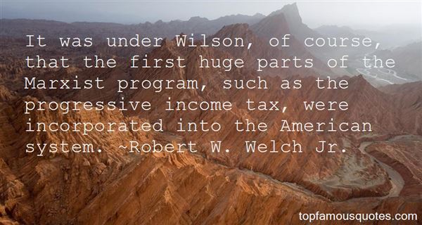 Robert W. Welch Jr. Quotes