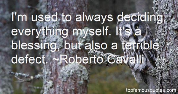 Roberto Cavalli Quotes