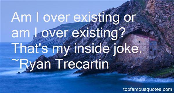 Ryan Trecartin Quotes
