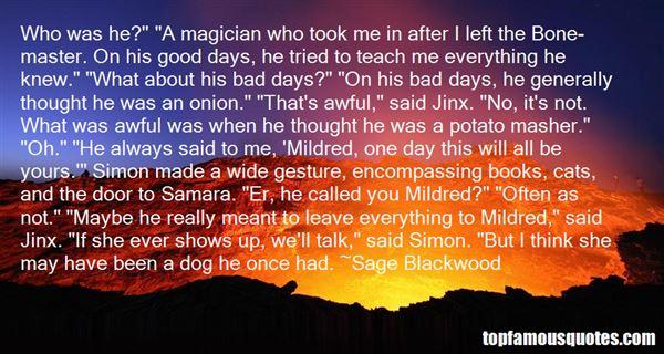 Sage Blackwood Quotes