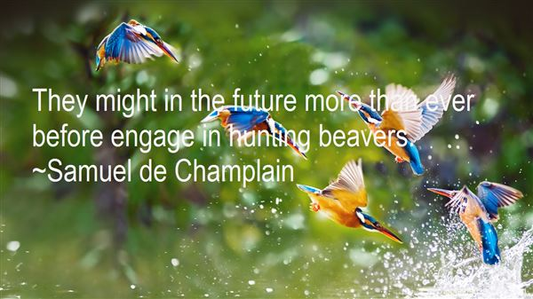 Samuel De Champlain Quotes: Top Famous Quotes And Sayings