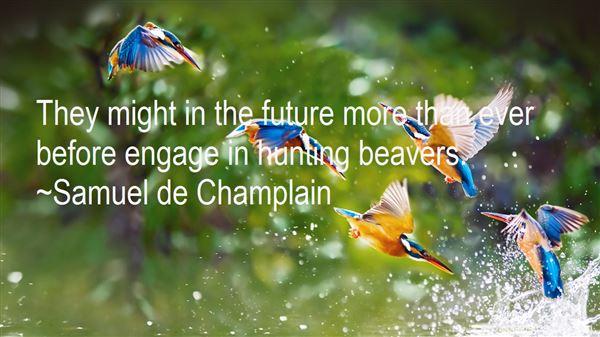 Samuel De Champlain Quotes