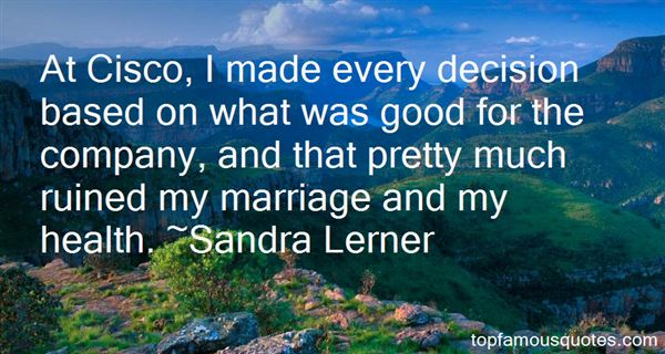 Sandra Lerner Quotes