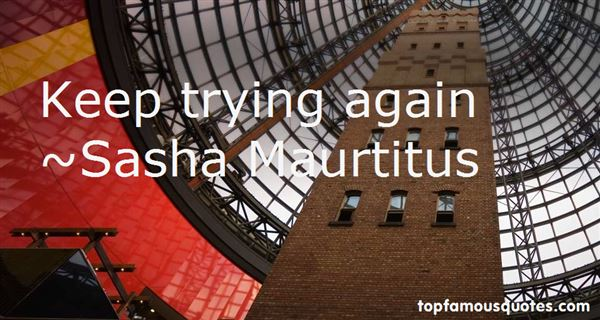 Sasha Maurtitus Quotes