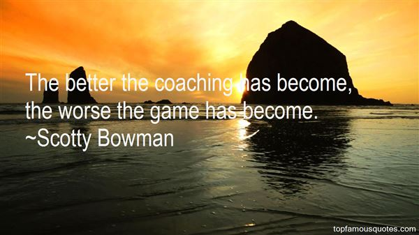 Scotty Bowman Quotes