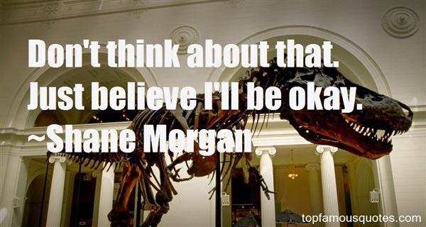 Shane Morgan Quotes