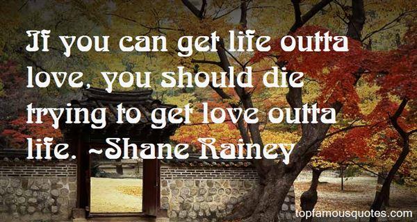 Shane Rainey Quotes