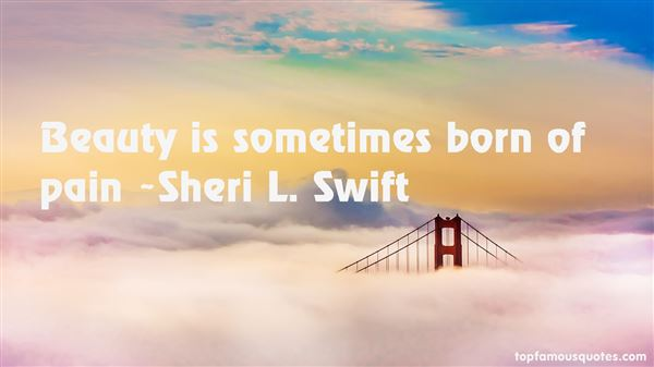 Sheri L. Swift Quotes