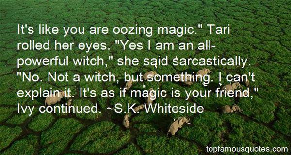 S.K. Whiteside Quotes