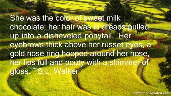 S.L. Walker Quotes