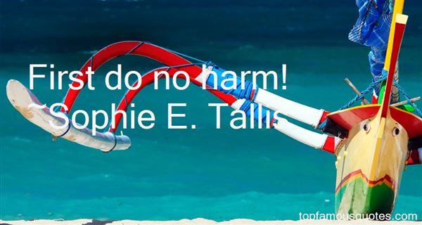 Sophie E. Tallis Quotes