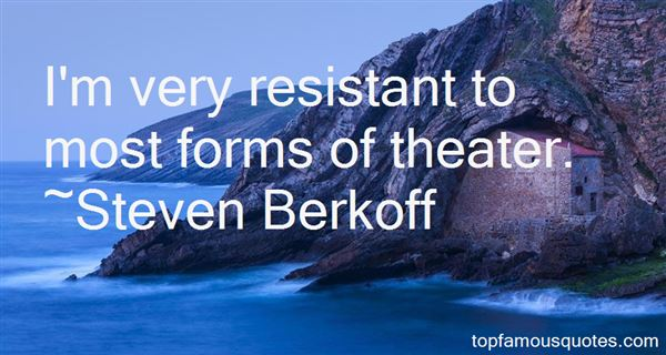 Steven Berkoff Quotes