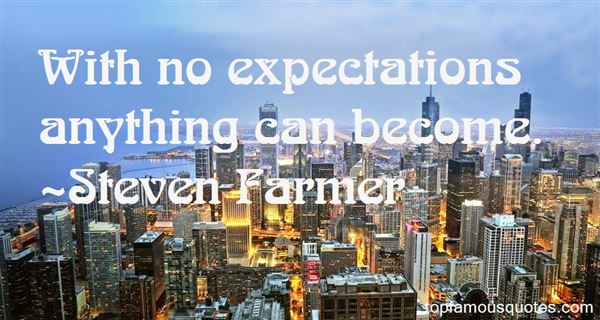 Steven Farmer Quotes