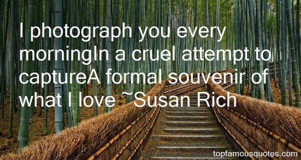 Susan Rich Quotes