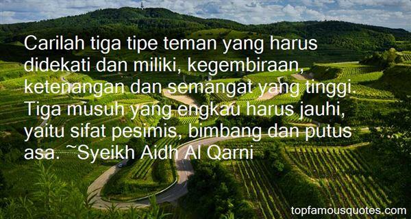 Syeikh Aidh Al Qarni Quotes