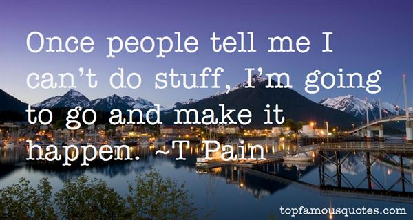 T Pain Quotes