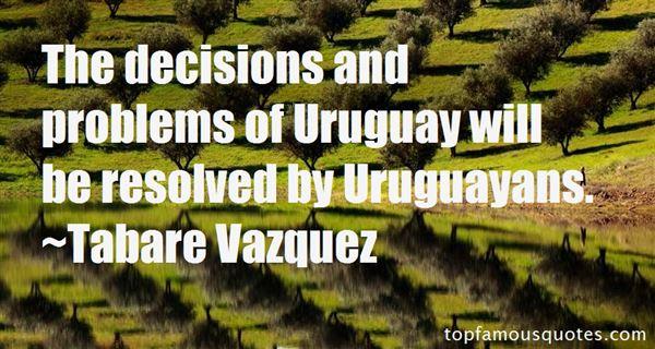 Tabare Vazquez Quotes