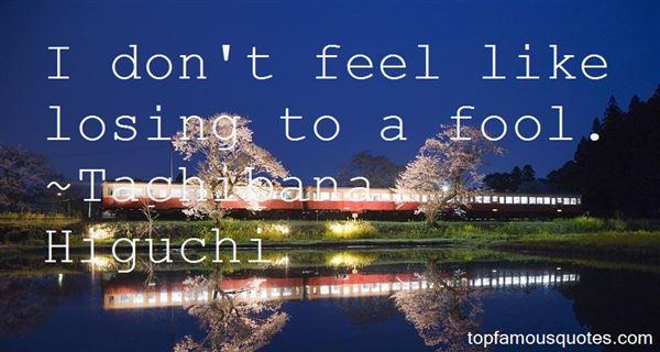 Tachibana Higuchi Quotes
