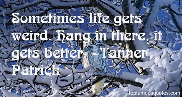 Tanner Patrick Quotes