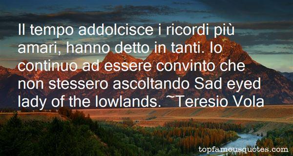 Teresio Vola Quotes