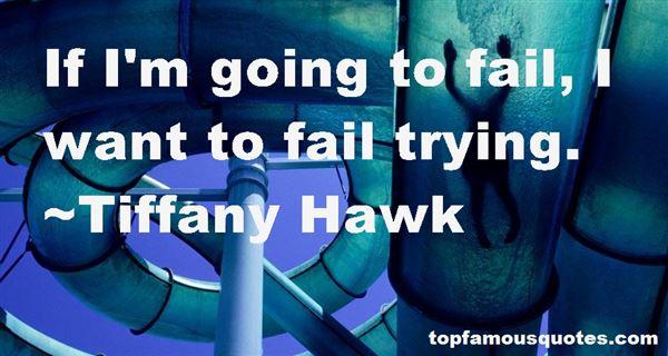 Tiffany Hawk Quotes
