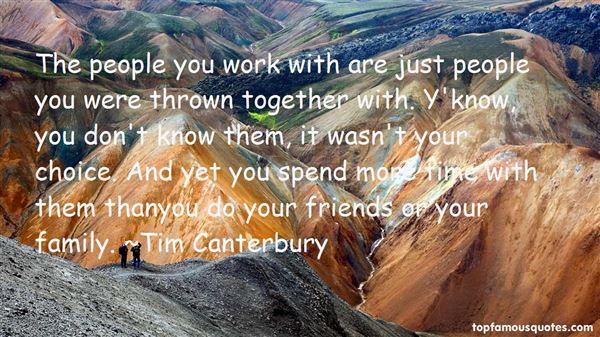 Tim Canterbury Quotes