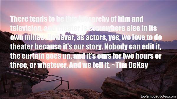 Tim DeKay Quotes