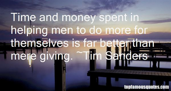 Tim Sanders Quotes