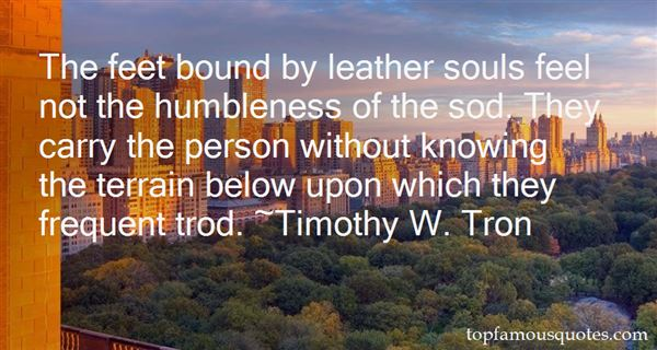Timothy W. Tron Quotes