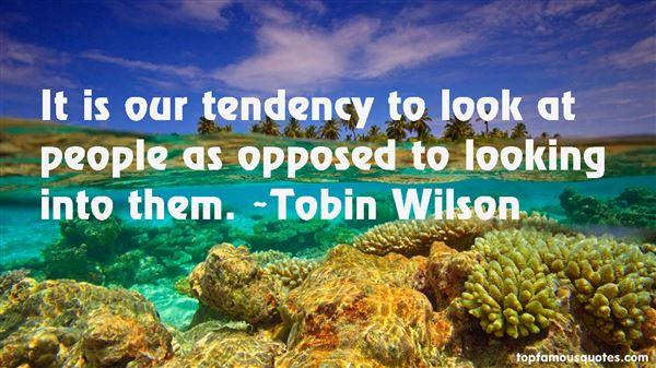 Tobin Wilson Quotes