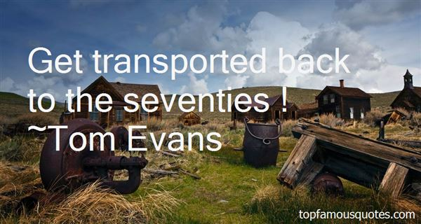 Tom Evans Quotes