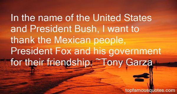 Tony Garza Quotes