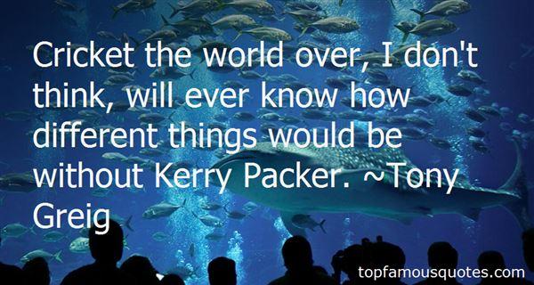 Tony Greig Quotes
