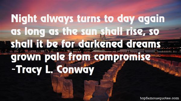 Tracy L. Conway Quotes