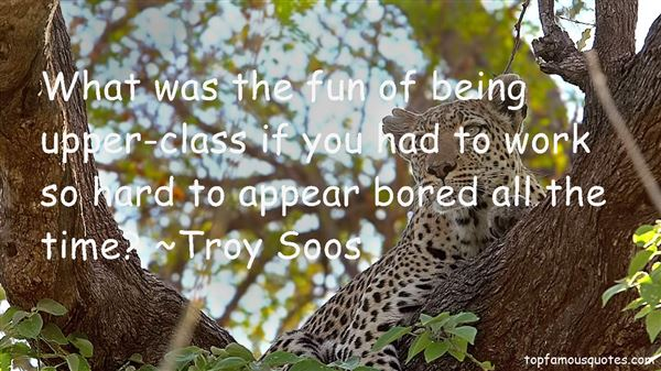Troy Soos Quotes