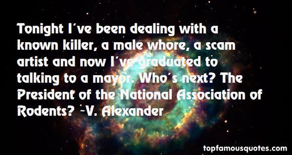 V. Alexander Quotes