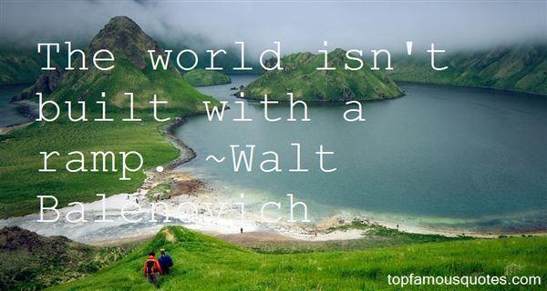 Walt Balenovich Quotes