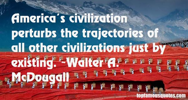 Walter A. McDougall Quotes
