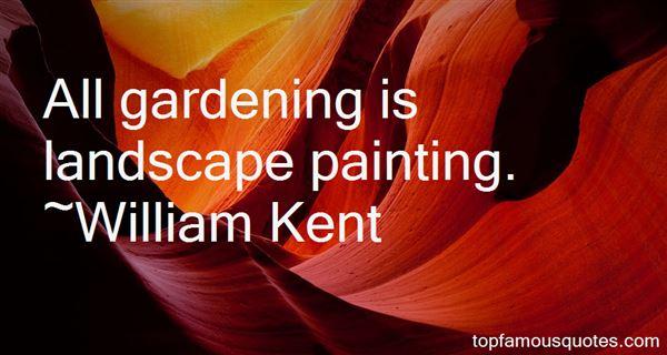 William Kent Quotes