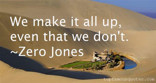 Zero Jones Quotes