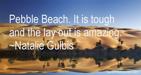 Quotes About Pebble Beach