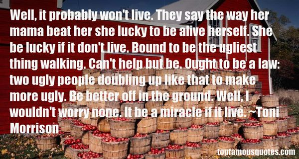 Quotes About Lucky To Be Alive