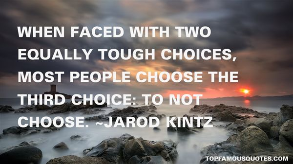 Quotes About Tough Choices