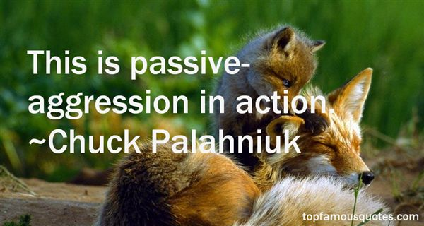 Quotes About Passive Aggression