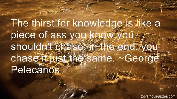 Quotes About Thirst For Knowledge