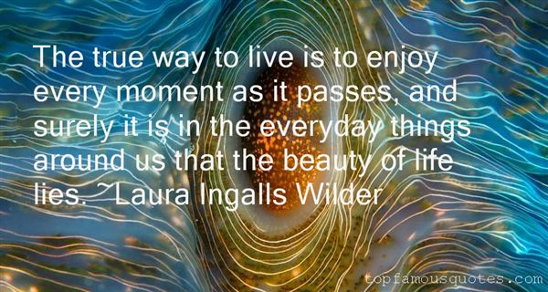 Quotes About Enjoy Every Moment