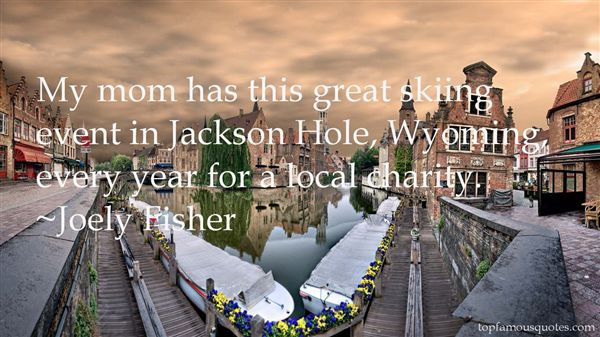 Quotes About Jackson Hole Wyoming