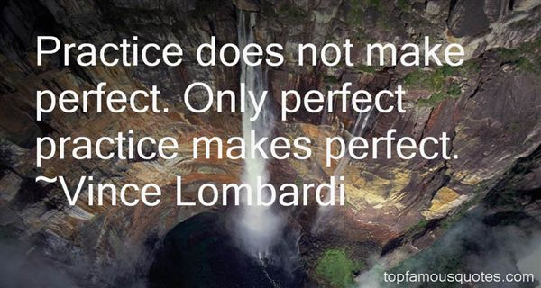 Quotes About Practice Makes Perfect